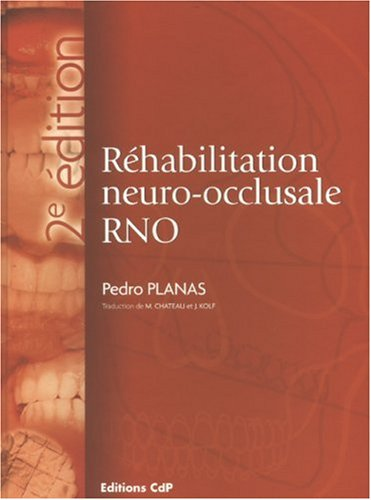 Réhabilitation neuro-occlusale RNO