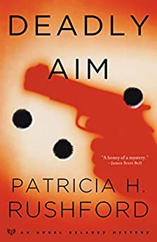 Deadly Aim (Angel Delaney Mysteries Book #1) par [Rushford, Patricia H.]