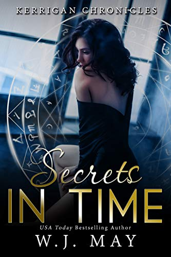 Secrets in Time: Paranormal Fantasy Young Adult New Adult Romance (Kerrigan Chronicles Book 4) (English Edition)