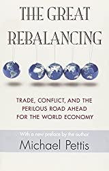 Great Rebalancing: Trade, Conflict, and the Perilous Road Ahead for the World Economy