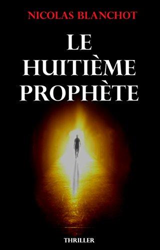 Le Huitième Prophète: Celui qui attend dans l'ombre (French Edition)