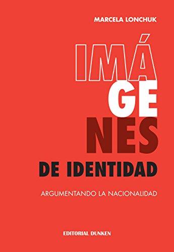 Imágenes de Identidad. Argumentando la nacionalidad por Marcela Lonchuk