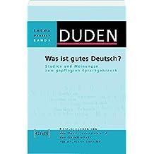 Duden Thema Deutsch 08. Was ist gutes Deutsch?: Studien und Meinungen zum gepflegten Sprachgebrauch: Band 8