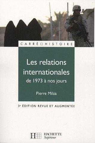 Les relations internationales de 1973 à nos jours par Pierre Milza