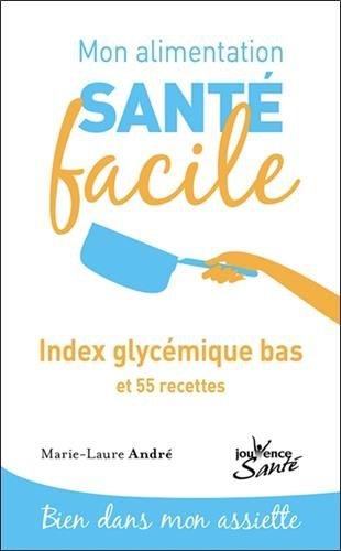 Mon alimentation sant facile ; Index glycmique bas