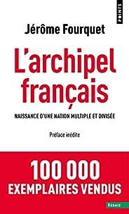 L'Archipel français - Naissance d'une nation multiple et