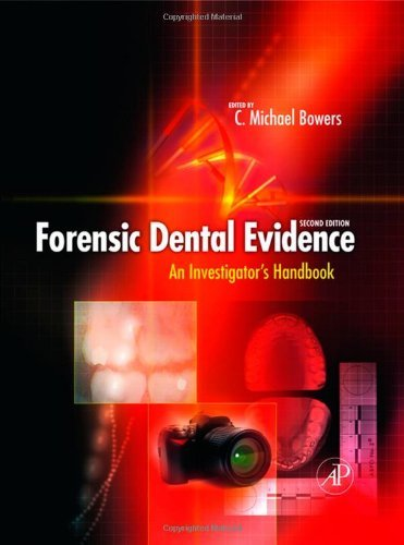 Forensic Dental Evidence, Second Edition: An Investigator's Handbook (2010-09-10)