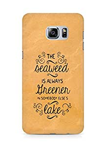 AMEZ seawead is greener in others lake Back Cover For Samsung Galaxy S6 Edge Plus