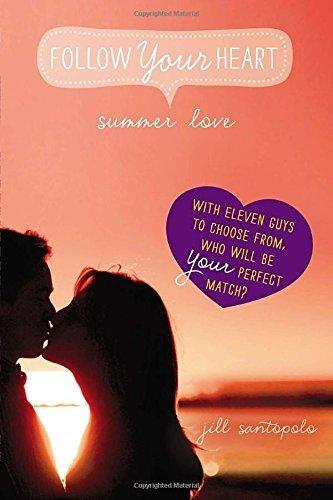 Summer Love (Follow Your Heart) by Jill Santopolo (2014-05-01)