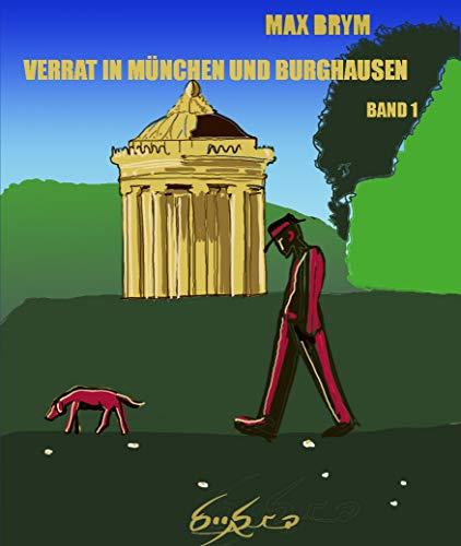 Verrat in München und Burghausen: Trilogie - Band 1