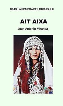Ait Aixa (Bajo la sombra del Gurugú nº 2) de [Miranda, Juan Antonio]