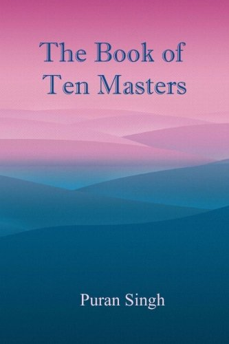 The Book of Ten Masters por Puran Singh