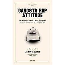 Gangsta Rap Attitude : Les impitoyables mémoires d'un juif blanc devenu le plus grand manager du rap noir de Californie