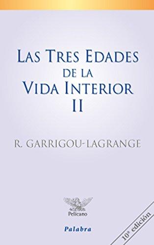 Las tres edades de la vida interior II: 2 (Pelícano) por Réginald Garrigou-Lagrange
