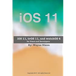 iOS 11, tvOS 11, and watchOS 4 for Users and Developers