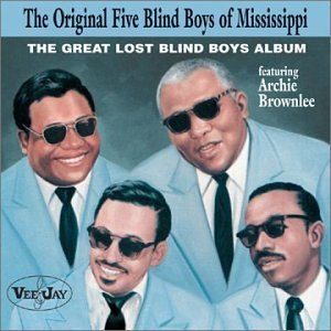 Great Lost Blind Boys Album by Original Five Blind Boys of Mississippi (Blind Boys Of Mississippi)