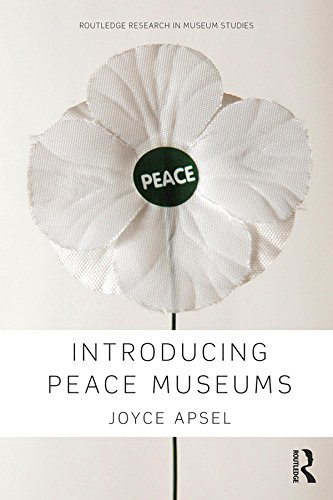 Introducing Peace Museums (Routledge Research in Museum Studies) (English Edition) por Joyce Apsel