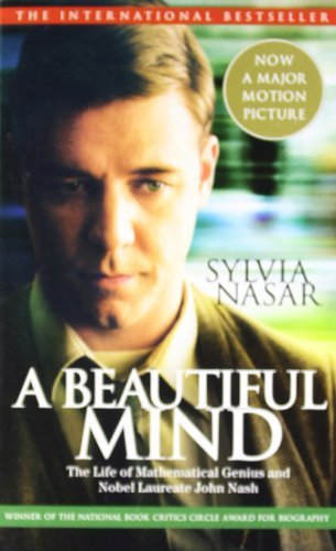 A Beautiful Mind: A Biography of John Forbes Nash, Jr., Winner of the Nobel Prize in Economics, 1994 by Sylvia Nasar (2001-07-30)