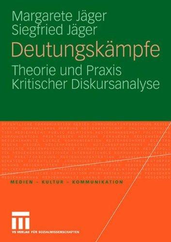 Deutungskämpfe: Theorie und Praxis Kritischer Diskursanalyse (Medien • Kultur • Kommunikation)