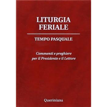 Liturgia Feriale. Tempo Pasquale. Commenti E Preghiere Per Il Presidente E Il Lettore