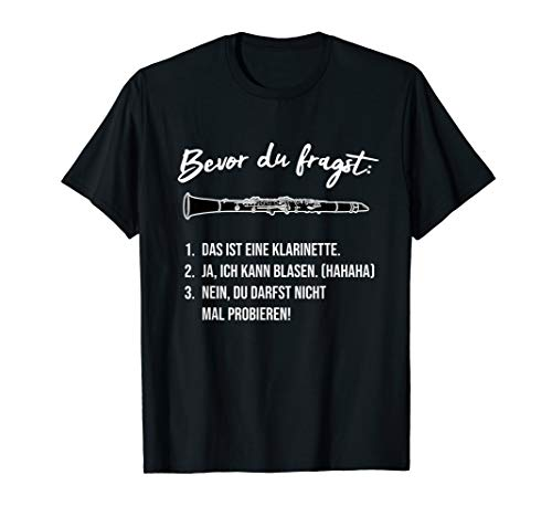 Bevor du fragst... Blasmusik Geschenk, Lustiges Klarinette T-Shirt
