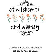Of Witchcraft and Whimsy: A Beginner's Guide to Basic Witchcraft (English Edition)