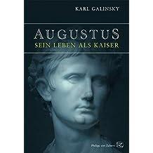 Augustus- Sein Leben als Kaiser