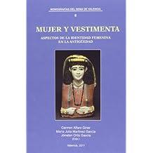 Mujer y vestimenta: Aspectos de la identidad femenina en la Antigüedad