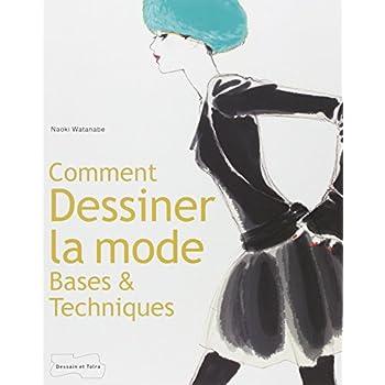 Comment dessiner la mode : Bases & techniques