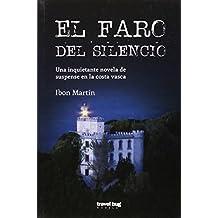 Faro Del Silencio, El (Novela Travel Bug)