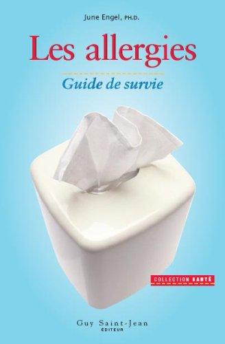 LES ALLERGIES. Guide de survie par June Engel