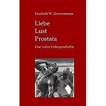 Liebe - Lust - Prostata: Eine wahre Liebesgeschichte