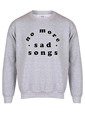 No More Sad Songs - Grey - Unisex Fit Sweater - Fun Slogan Jumper (Medium - Chest 38-40 inches, w/Black)