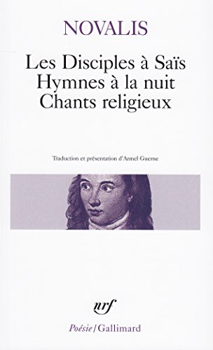 Les Disciples à Saïs, Hymnes à la nuit, Chants religieux par Georg-Friedrich Novalis
