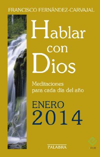 Hablar con Dios - Enero 2014 por Francisco Fernández-Carvajal