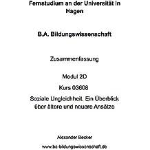 B.A. Bildungswissenschaft Zusammenfassung Modul 2D Kurs 03608 Soziale Ungleichheit. Ein Überblick über ältere und neuere Ansätze