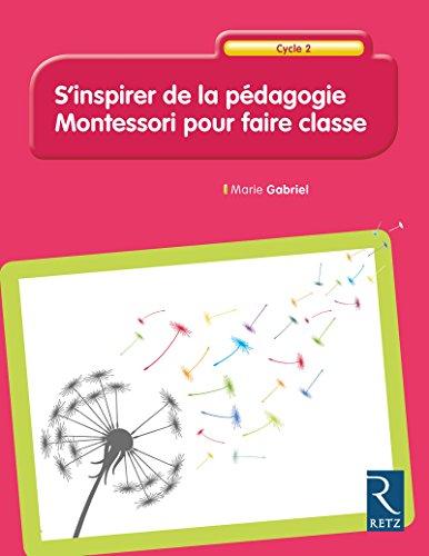 S'inspirer de la pédagogie Montessori pour faire classe - Cycle 2