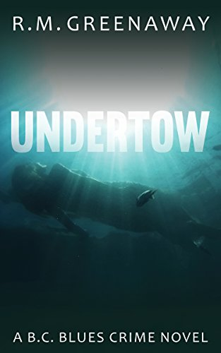 undertow-a-bc-blues-crime-novel