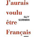 J'aurais voulu être Français