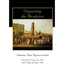 Organizing the Revolution: Selections from Augustin Cochin by Augustin Cochin (2007-09-01)