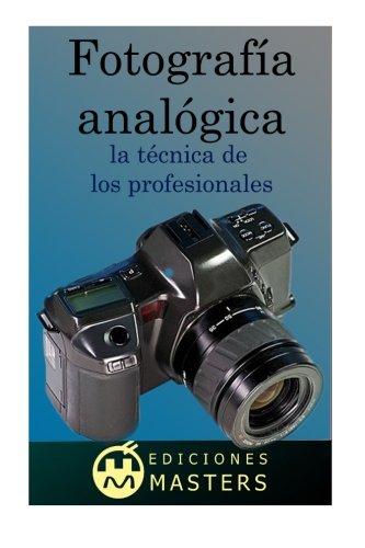 Fotografía analógica: la técnica de los profesionales