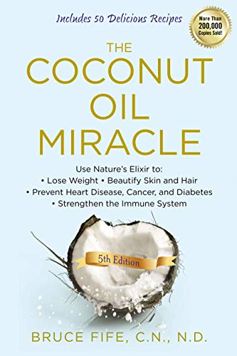The Coconut Oil Miracle, 5th Edition (English Edition) eBook ...