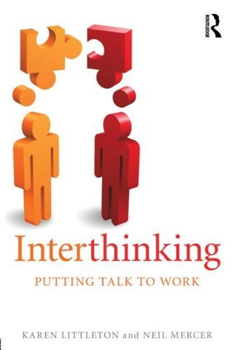 Interthinking: Putting talk to work by Karen Littleton (2013-10-06)