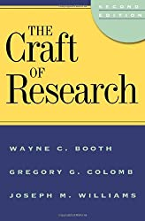 The Craft of Research (Chicago Guides to Writing, Editing and Publishing)