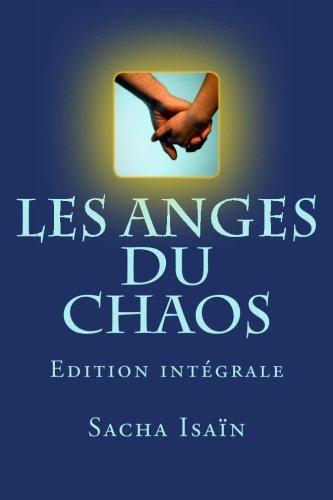 Les anges du chaos - Integrale: Edition intégrale