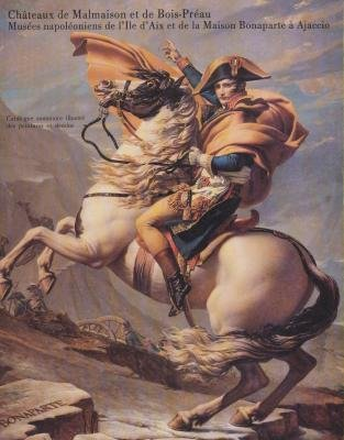 Châteaux de Malmaison et de Bois-Préau, Musées napoléoniens de l'Ile d'Aix et de la Maison Bonaparte à Ajaccio : Catalogue sommaire illustré des peintures et des dessins