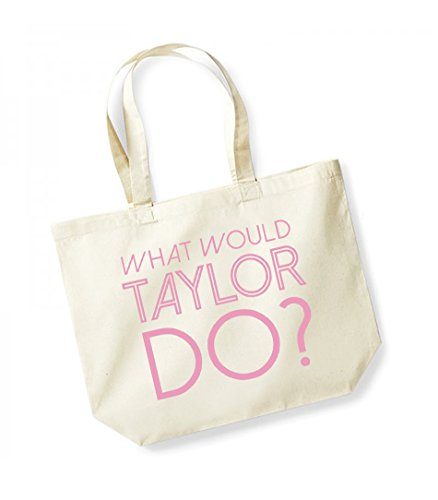 What Would Taylor Do? - Large Canvas Fun Slogan Tote Bag Natural/Pink