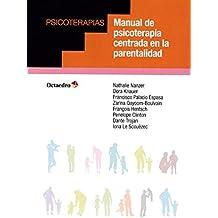 Manual de psicoterapia centrada en la parentalidad (Psicoterapias)