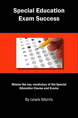 Special Education Exam Success: Master the key vocabulary of the Special Education Course and Exams (English Edition)