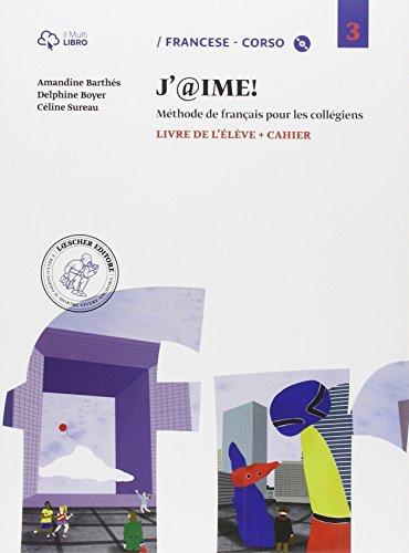 J'@ime. Livre de l'élève-Cahier. Per la Scuola media. Con CD Audio. Con e-book. Con espansione online: 3